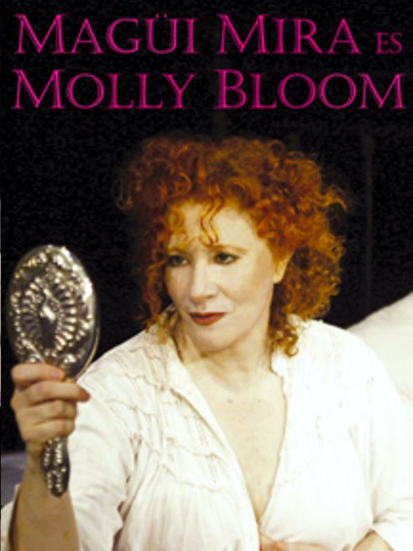 2006 - Magüi Mira es Molly Bloom
